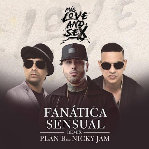 Plan B альбом Fanatica Sensual (Remix) [feat. Nicky Jam]