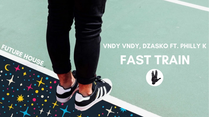 Vndy Vndy Dzasko - Fast Train ft Philly K