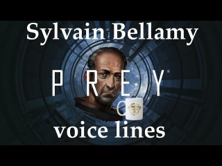 [Prey] All voice lines for Sylvain Bellamy (testing guy)