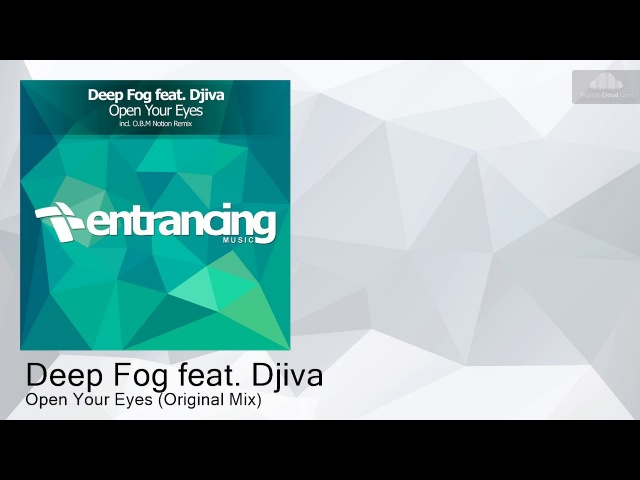 ENTRM110 Deep Fog feat. Djiva - Open Your Eyes (Original Mix) [Progressive Trance]