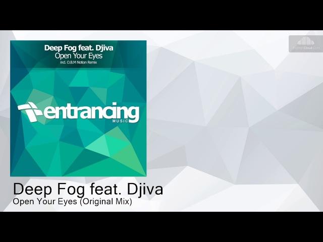 ENTRM110 Deep Fog feat. Djiva - Open Your Eyes (Original Mix) [Progressive Trance]