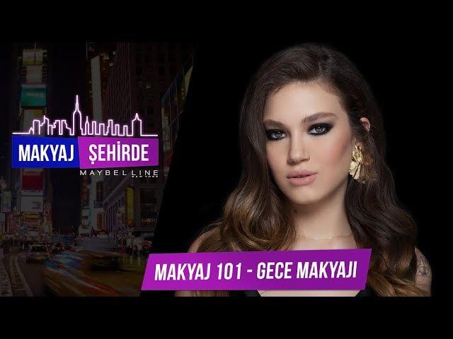 Makyaj 101 Yeni Başlayanlar İçin Gece Makyajı - Melisa Şenolsunla!