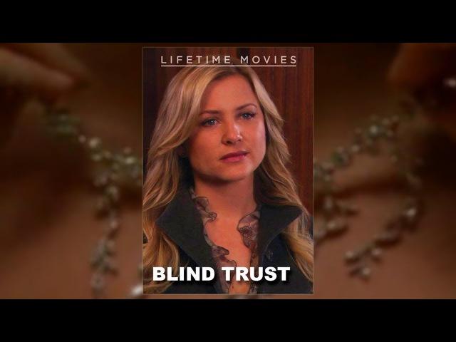 Слепое доверие. Утром Кэсси обнаружила пистолет, тело любовника и подруги. Триллер, Драма, Криминал