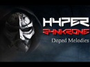 Hyper Synkrone - Doped Melodies ☢ HARDTEK | NEW SOUND