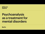 The History of Psychoanalysis Lecture 1 Psychoanalysis as a treatment for mental disorders
