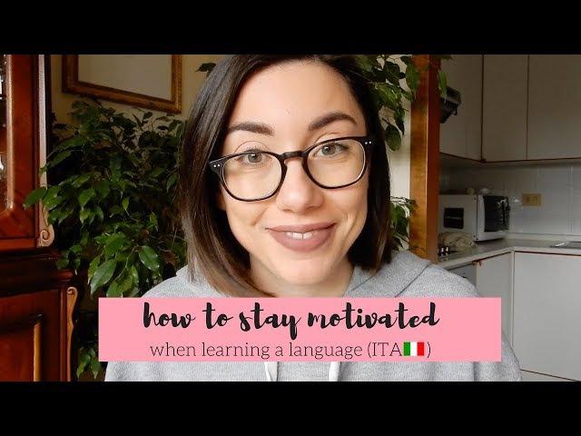 Come restare motivati quando s'impara l'italiano Learn Italian with Lucrezia