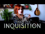 Sera was never - Dragon Age Inquisition (Gingertail Cover)