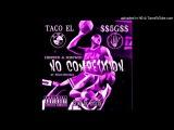 Taco El x 5G - No Competition C&ampS $miley$mokes remix