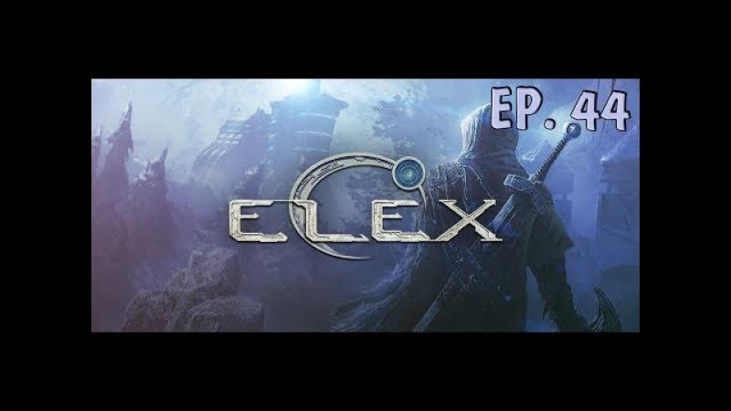 Let's Play ELEX (Элекс) [Ep. 44] (Вступление в клирики)