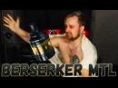 BERSERKER MTL from VANDY VAPE AND ALEX VAPERSMD Vapetiger