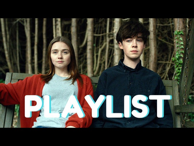 THE END OF THE F ** KING WORLD PLAYLIST COMPLETA