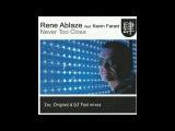 Rene Ablaze feat. Kevin Faraci - Never Too Close - Original Mix