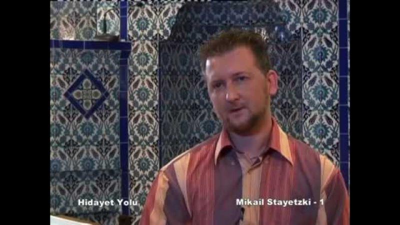 NİÇİN MUSLUMAN OLDU - HIDAYET YOLU - MIKAIL STAYETZKI 1