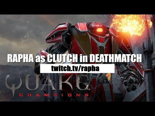 Rapha as Clutch Deathmatch