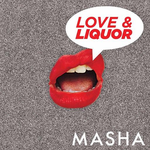 Masha альбом Love & Liquor