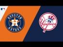 AL / 28.05.2018 / HOU Astros @ NY Yankees (1/3)