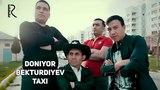 Doniyor Bekturdiyev - Taxi | Дониёр Бектурдиев - Такси