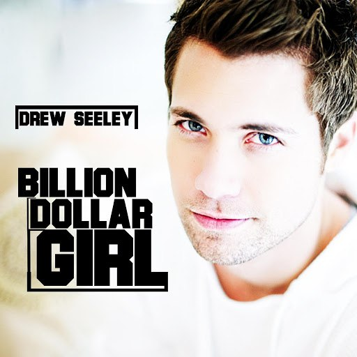 Drew Seeley альбом Billion Dollar Girl