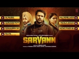 Sarvann Full Songs Amrinder Gill Ranjit Bawa Simi Chahal Latest Punjabi Movie T-