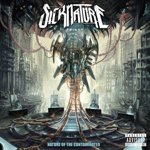 Sicknature альбом Nature Of The Contaminated