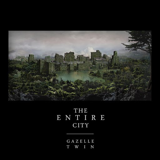Gazelle Twin альбом The Entire City