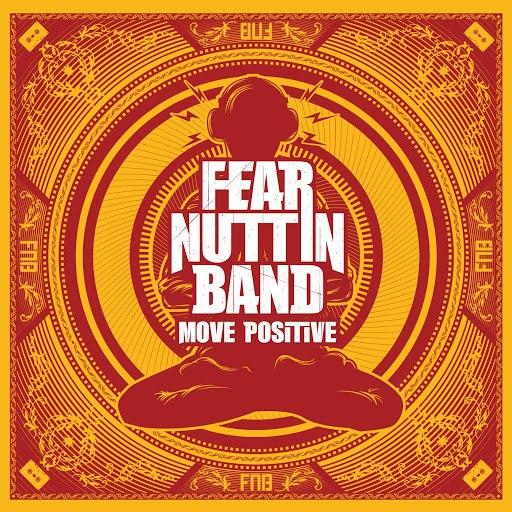 Fear Nuttin Band альбом Move Positive