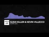 [Future Bass] - Sushi Killer & Kevin Villecco - Anime Bae