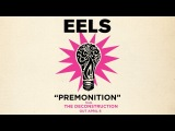 EELS - Premonition (AUDIO) - from THE DECONSTRUCTION - out now!