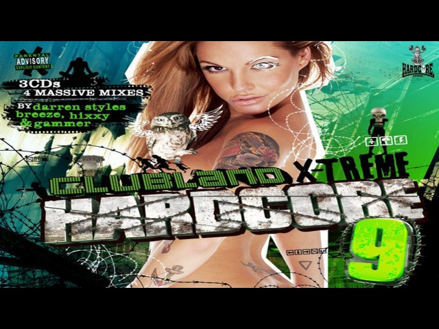 Clubland X Treme Hardcore 9 CD 3 Hixxy Gammer