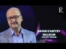 Anvar G'aniyev - Malikam | Анвар Ганиев - Малика (concert version MUVAD VIDEO)