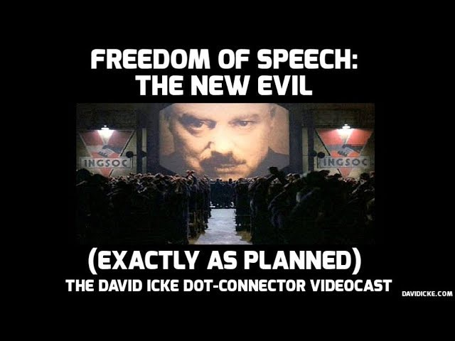 Freedom of Speech: The New Evil - The David Icke Dot-Connector Videocast