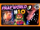 FNaF World Мир ФНАФ Прохождение 10 ✅ МИНИ-ИГРЫ И ЧИППЕР!