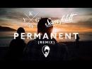 Kygo ft. JHart - Permanent (Sam Feldt Remix)