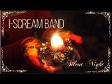 I-Scream Band - Silent Night (Christmas song)