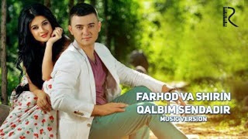 Farhod va Shirin - Qalbim sendadir | Фарход ва Ширин - Калбим сендадир (music version)