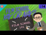 To Film School or Not To Film School Crash Course Film Production #14