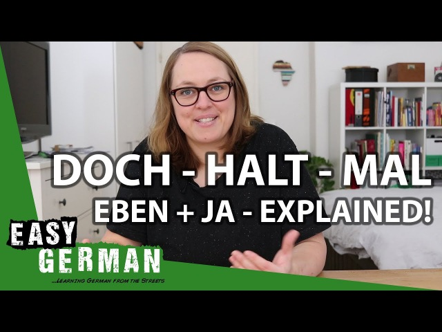 Doch, Halt, Mal, Eben Ja - Explained! | Easy German 231