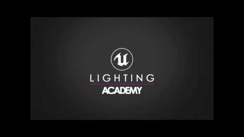 Unreal 4 Lighting Academy - Session 4.2