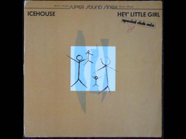 Icehouse - Hey Little Girl Original 12 inch Version 1982