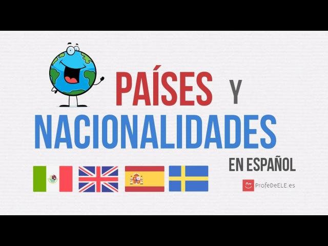 Países y nacionalidades en español Countries and nationalities in spanish