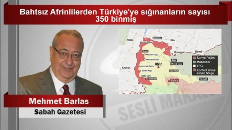 Mehmet Barlas Bahtsız Afrinlilerden Türkiye'ye sığınanların sayısı 350 binmiş - YouTube