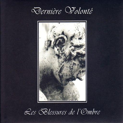 Dernière Volonté альбом Les Blessures de l'Ombre