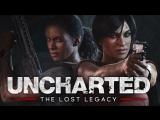 Uncharted: The Lost Legacy (2017) игрофильм (озвучка)