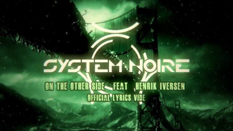 SYSTEM NOIRE - ON THE OTHER SIDE (feat. Henrik Iversen) (Official Lyrics Video)