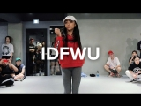 IDFWU - BIG SEAN (feat. E-40) - Kaelynn KK Harris Choreography | УЛИЧНЫЕ ТАНЦЫ