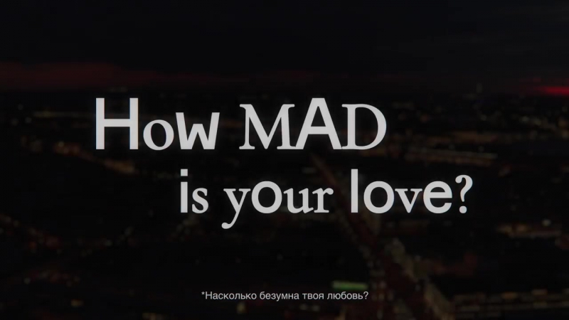 How Mad is Your Love?