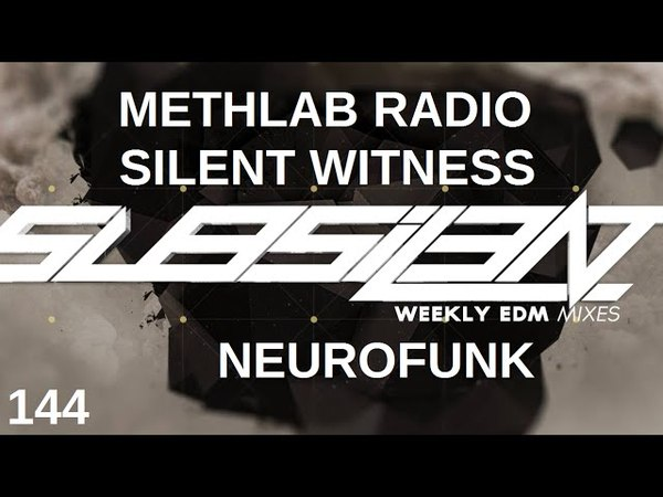 ►SubSIL3NT Podcast 144 MethLab Radio 18 feat. Silent Witness [Neurofunk]