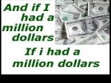Видео Песня If i had a million dollars - barenaked ladies lyrics