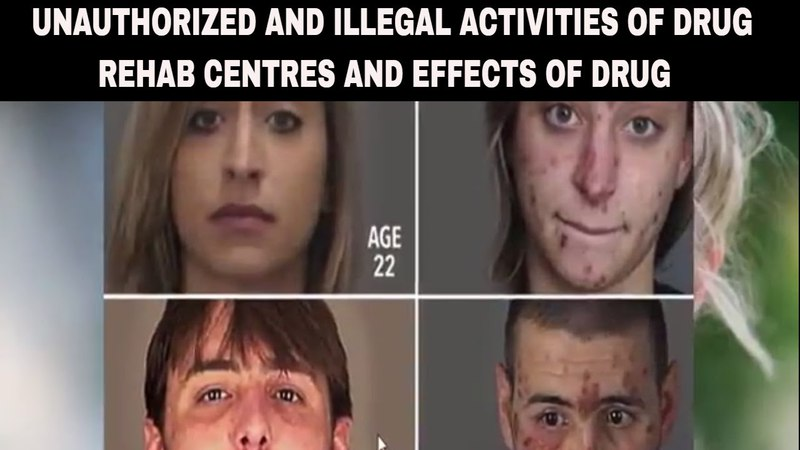 Unauthorize and Harmful Activities of Drug Rehab Centres
