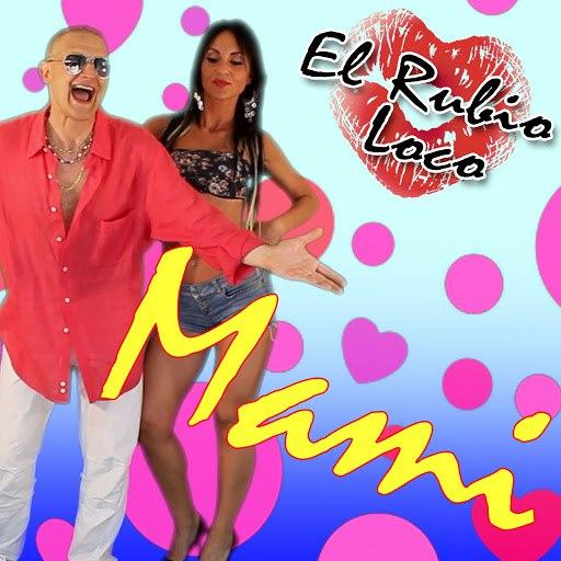 El Rubio Loco альбом Mami